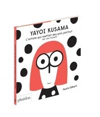 Gilberti Fausto - Yayoi Kusama - L'artiste qui mettait des points partout (et s'en fichait).