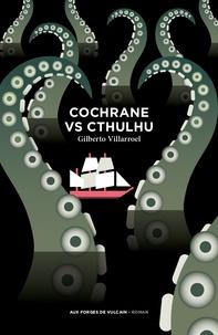 Cochrane vs Cthulhu - Gilberto Villarroel | Showmesound.org