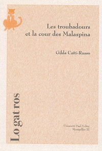 Gilda Caîti-Russo - Les troubadours et la Cour des Malaspina.