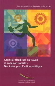 Gilda Farrell et Michel Hansenne - Concilier flexibilité du travail et cohésion sociale - Des idées pour l'action politique.