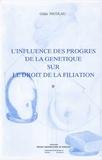 Gilda Nicolau - L'influence des progrès de la génétique sur le droit de la filiation. - 2ème édition.