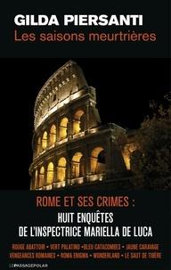 Gilda Piersanti - Coffret 8 volumes : Saisons meurtrières - Rome et - Rome et ses crimes : huit enquêtes de l'inspectrice Mariella De Luca.