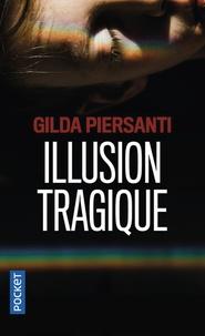 Gilda Piersanti - Illusion tragique.