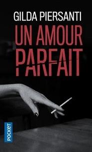 Gilda Piersanti - Un amour parfait.