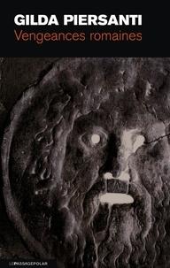 Gilda Piersanti - Vengeances romaines - Un hiver meurtier.