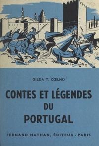 Gilda T. Cœlho et Pierre Leroy - Contes et légendes du Portugal.