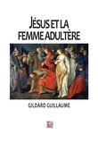 Gildard Guillaume - Jésus et la femme adultère.