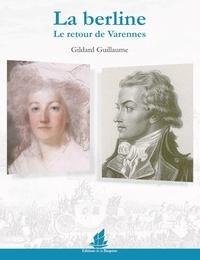 Gildard Guillaume - La berline - Le retour de Varennes.