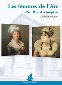 Gildard Guillaume - Les femmes de l'Arc - Mme Roland et Joséphine.