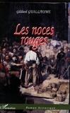 Gildard Guillaume - Les noces rouges.
