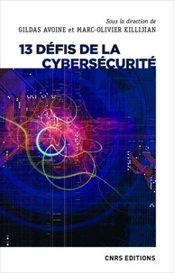 Gildas Avoine et Marc-Olivier Killijian - 13 défis de la cybersécurité.