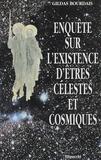 Gildas Bourdais - Enquête sur l'existence d'êtres célestes et cosmiques.