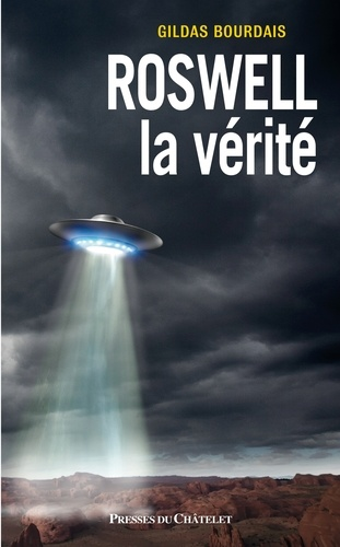 Gildas Bourdais - Roswell : la vérité.
