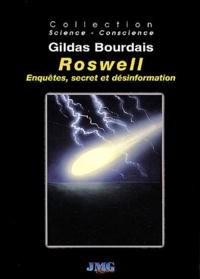 Gildas Bourdais - Roswell - Enquêtes, secret et désinformation.