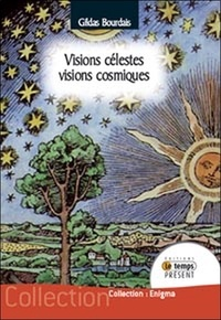 Gildas Bourdais - Visions célestes - Visions cosmiques.