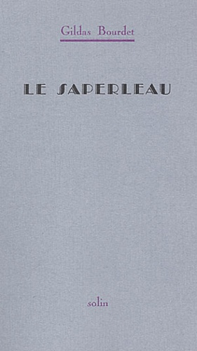 Gildas Bourdet - La saperleau.
