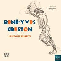 Gildas Buron - René-Yves Creston - L'instant du geste.