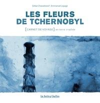 Les fleurs de Tchernobyl - Carnet de voyage en terre irradié.pdf