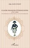 Gildas Dacre-Wright - Claude-François-Etienne Dupin (1767-1828) - De la Révolution à la Restauration, au service des administrés.