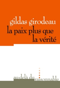 Gildas Girodeau - La paix plus que la vérité.