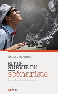 Kit de survie du scénariste - Gildas Jaffrennou  