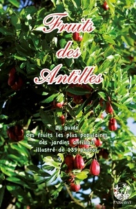 Gildas Le Corre et Michel Galtier - Fruits des Antilles.