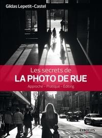 Les secrets de la photo de rue - Approche, pratique, éditing.pdf