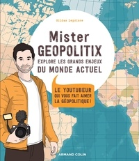 Gildas Leprince - Mister Geopolitix explore les grands enjeux du monde actuel - Le youtubeur qui vous fait aimer le géopolitique.