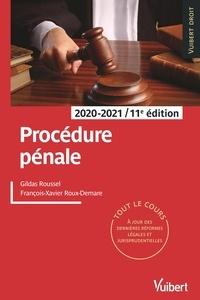 Gildas Roussel et François-Xavier Roux-Demare - Procédure pénale 2020/2021 - Tout le cours à jour des dernières réformes légales et jurisprudentielles.