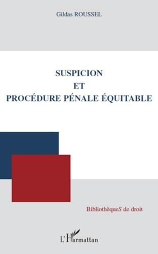 Gildas Roussel - Suspicion et procédure pénale équitable.
