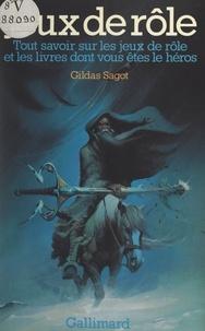 Gildas Sagot - Jeux de rôle - Tout savoir sur les jeux de rôle et les livres dont vous êtes le héros.