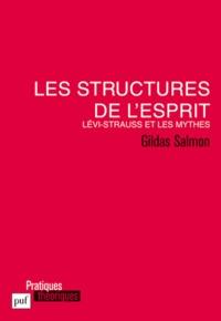 Gildas Salmon - Les structures de l'esprit - Lévi-Strauss et les mythes.