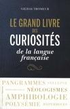 Gildas Tromeur - Le grand livre des curiosités de la langue française.