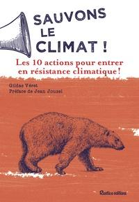 Gildas Véret - Sauvons le climat ! - Les 10 actions pour entrer en Résistance Climatique !.