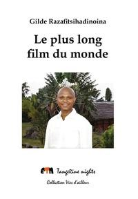 Gilde Razafitsihadinoina - Le plus long film du monde.