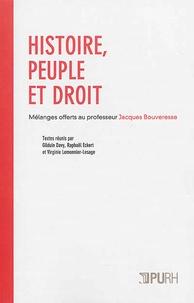 Gilduin Davy et Raphaël Eckert - Histoire, peuple et droit - Mélanges offerts au professeur Jacques Bouveresse.