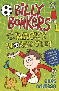 Giles Andreae et Spike Gerrell - Billy Bonkers and the Wacky World Cup!.