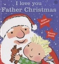 Giles Andreae - I Love You Father Christmas.