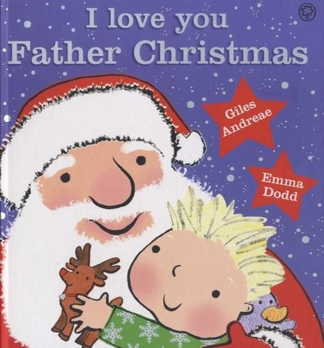 Giles Andreae - I Love You Father Christmas.