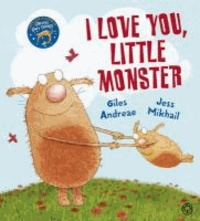 Giles Andreae - I Love You, Little Monster.