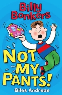 Giles Andreae et Nick Sharratt - Not My Pants!.