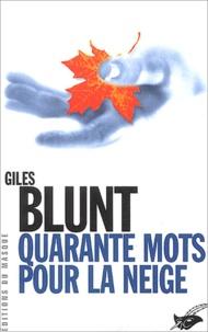 Giles Blunt - Quarante mots pour la neige.