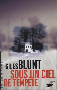 Giles Blunt - Sous un ciel de tempête.