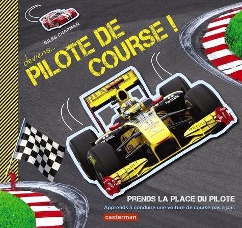 Giles Chapman - Deviens pilote de course ! - Apprends à conduire une voiture de course pas à pas.