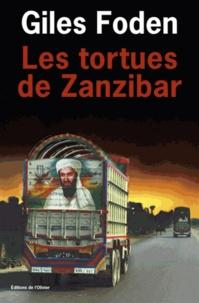 Giles Foden - Les tortues de Zanzibar.