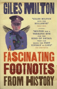 Giles Milton - Fascinating Footnotes From History.