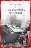 Giles Milton - Les saboteurs de l'ombre - La guerre secrète de Churchill contre Hitler.