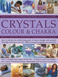 Crystals - Colour and Chakra, Healing and Harmony for Body, Spirit and Home.pdf