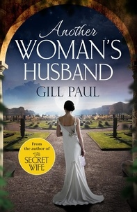 Gill Paul - Another Woman's Husband - From the #1 bestselling author of The Secret Wife a sweeping story of love and betrayal behind the Crown.