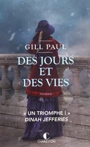 Gill Paul - Des jours et des vies.